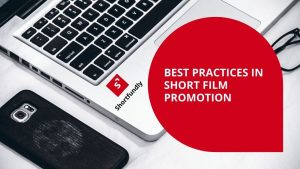 best practices in short film promotion